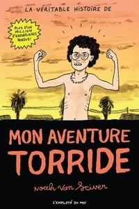 Noah Van Sciver - Mon aventure torride.