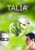 Noala Isaka - Talia Tome 1 : Regard interdit.