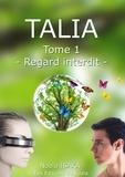Noala Isaka - Talia - Tome 1 - Regard interdit.
