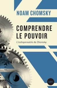 Noam Chomsky et Peter R. Mitchell - Comprendre le pouvoir.