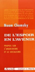 Noam Chomsky - De l'espoir en l'avenir - Propos sur l'anarchisme et le socialisme.