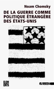 Noam Chomsky - De la guerre comme politique étrangère des Etats-Unis.