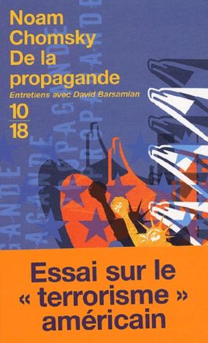 Noam Chomsky - De la propagande - Entretiens avec David Barsamian.