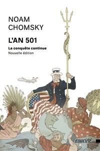 Noam Chomsky et Christian Labarre - L'An 501 - La conquête continue.