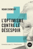 Noam Chomsky - L'Optimisme contre le désespoir.