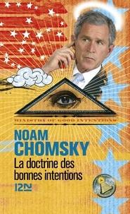Noam Chomsky - La doctrine des bonnes intentions.