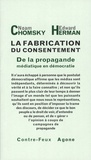 Noam Chomsky et Edward Herman - La fabrication du consentement - De la propagande médiatique en démocratie.