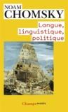 Noam Chomsky et Mitsou Ronat - Langue, linguistique, politique - Dialogues avec Mitsou Ronat.