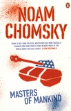 Noam Chomsky - Masters of Mankind - Essays and Lectures, 1969-2013.