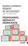 Noam Chomsky et Robert-W McChesney - Propagande, médias et démocratie.