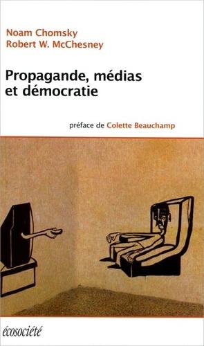 Propagande, médias et démocratie  édition revue et augmentée