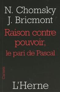 Noam Chomsky et Jean Bricmont - Raison contre pouvoir - Le pari de Pascal.