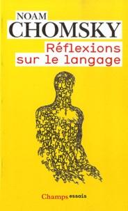 Noam Chomsky - Réflexions sur le langage.