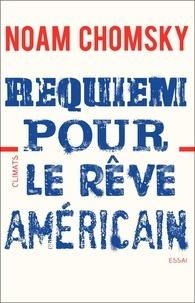 Télécharger le livre epub Requiem pour le rêve américain  - Les dix principes de concentration de la richesse et du pouvoir 9782081395640