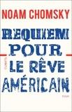 Noam Chomsky - Requiem pour le rêve américain - Les dix principes de concentration de la richesse et du pouvoir.