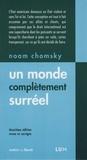 Noam Chomsky - Un monde complètement suréel.
