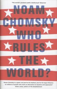 Noam Chomsky - Who Rules the World ?.