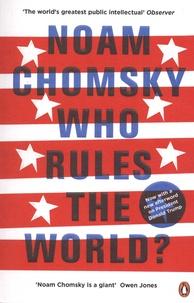 Noam Chomsky - Who Rules the World?.