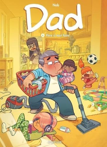 Nob - Dad Tome 6 : Père a tout faire.