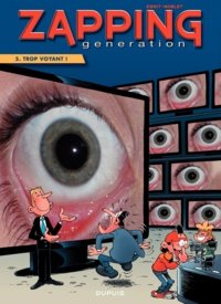 Noblet et Serge Ernst - Zapping Generation Tome 5 : Trop voyant.