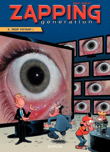 Zapping Generation Tome 5 Trop voyant