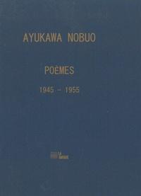 Nobuo Ayukawa - Poèmes 1945-1955.