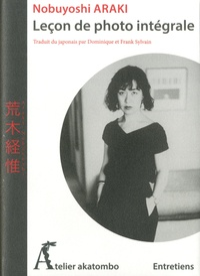 Nobuyoshi Araki - Leçon de photo intégrale.