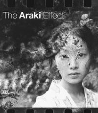 Nobuyoshi Araki - The Araki Effect.