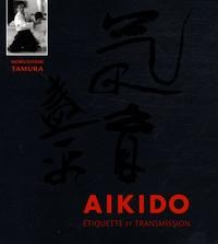 Nobuyoshi Tamura - Aïkido - Etiquette et transmission.