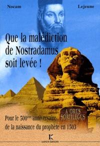 Nocam Lejeune - Que la malediction de Nostradamus soir levée !.
