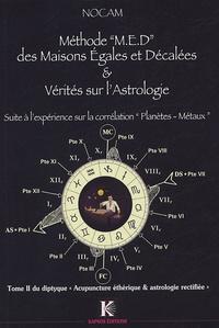 """Nocam - Méthode """"MED"""" des maisons égales et décalées & vérités sur l'astrologie - Suite à l'expérience sur la correspondance Planètes - Métaux."""