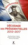 Nocam et Christian Turpin - Nostradamus : décodage des présidentielles 2012-2017 - Essai de prévisions à l'aide du Système de cryptage temporel retrouvé de Nostradamus.