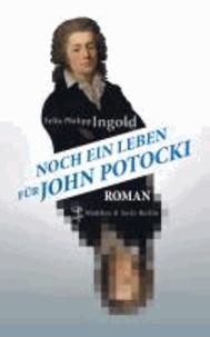 Noch ein Leben für John Potocki.