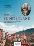 Noch mehr Familienrezepte aus dem Sudetenland - Geschichten, Personen und Rezepte einer unvergessenen Zeit.