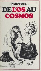 Noctuel - De l'os au cosmos.
