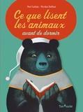 Noé Carlain et Nicolas Duffaut - Ce que lisent les animaux avant de dormir.
