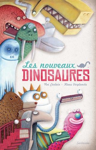 Noé Carlain et Klaas Verplancke - Les nouveaux dinosaures.