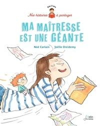 Noé Carlain et Joëlle Dreidemy - Ma maîtresse est une géante.
