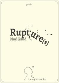 Noé Gaud - Rupture(s).