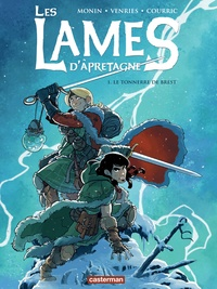 Noë Monin et Christopher Lannes - Les lames d'Apretagne Tome 1 : Le tonnerre de Brest.