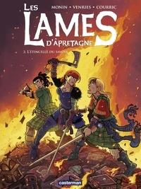 Noë Monin et Luc Venries - Les lames d'Apretagne Tome 2 : L'étincelle du savoir.