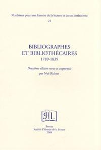 Noë Richter - Bibliographes et bibliothécaires 1789-1839.