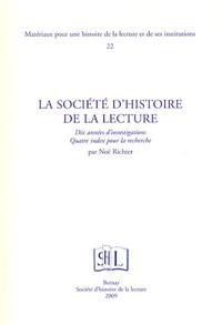 Noë Richter - La Société d'histoire de la lecture - Dix années d'investigations, quatre index pour la recherche.