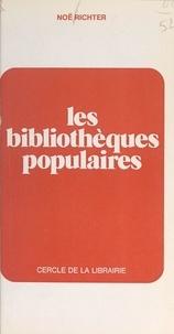 Noë Richter - Les bibliothèques populaires.
