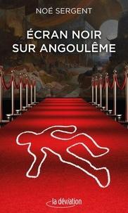 Noé Sergent - Ecran noir sur Angoulême.