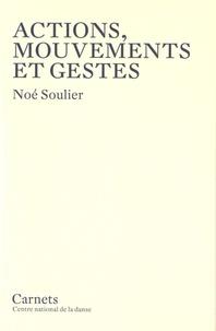 Noé Soulier - Actions, mouvements et gestes.