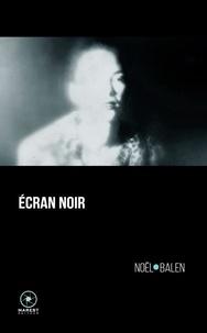 Noël Balen - Ecran noir.