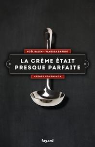 Noël Balen et Vanessa Barrot - La crème etait presque parfaite.