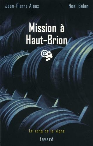 Mission à Haut-Brion. Le sang de la vigne, tome 1