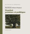 Noël Barbe et Hervé Touboul - Courbet peinture et politique.